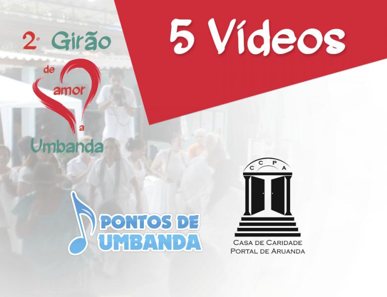 2º Girão de Amor a Umbanda - Vídeos