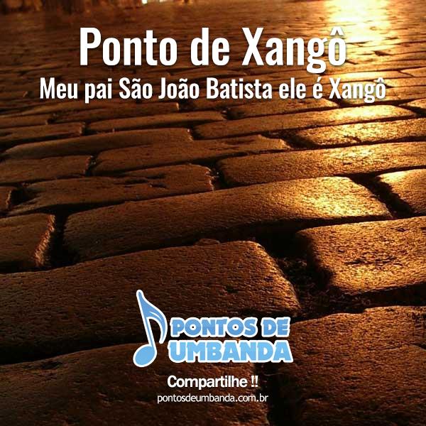 Ponto de Xangô - Meu pai São João Batista ele é Xangô