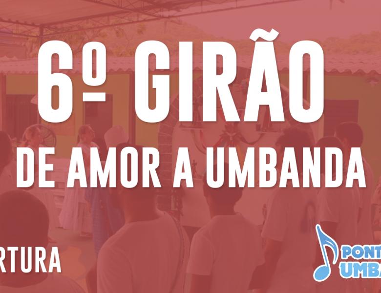 6º Girão de Amor a Umbanda